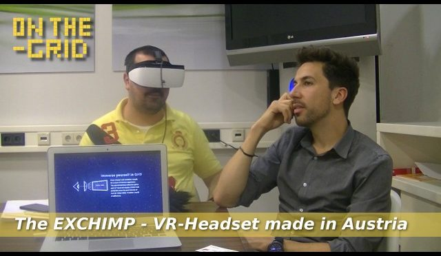 The EXCHIMP – A Virtual Reality Headset made in Austria, On The Grid 110