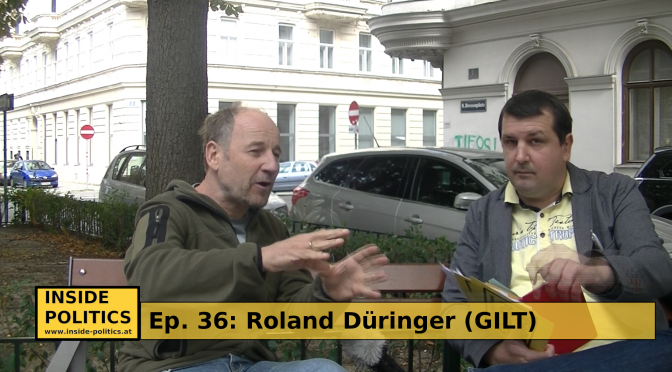 Podcast mit Roland Düringer (GILT) Inside Politics Ep 36